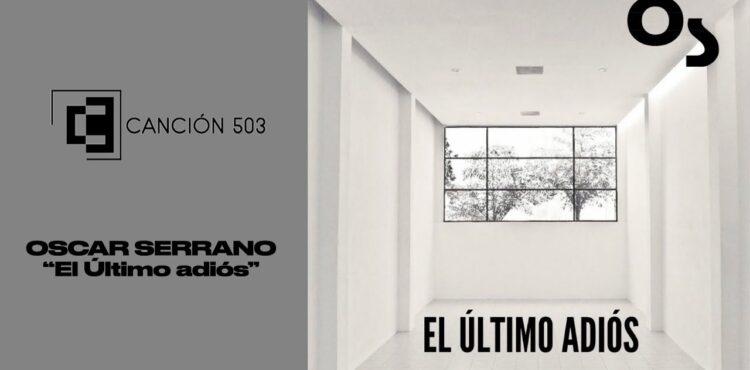 "CANCIÓN 503: Oscar Serrano ""El Último Adiós"" #rock #musicasalvadoreña #blues"
